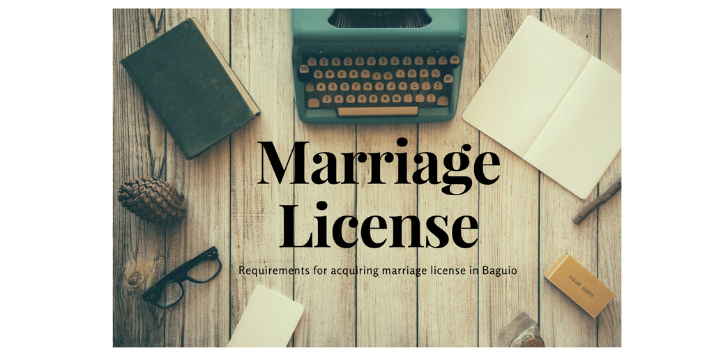 Acquiring a Marriage License in Baguio 2017
