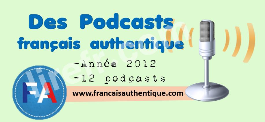 Podcasts français authentique 2012 gratuit - 12 podcasts