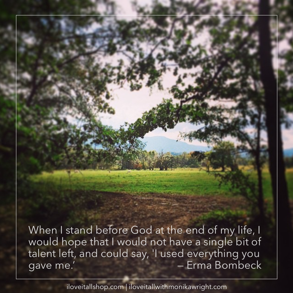 #Erma Bombeck #quote #quotes #Sunday Photos #Cades Cove