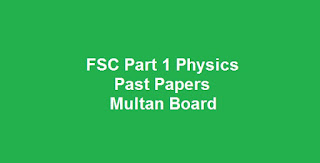 FSC Part 1 Physics Past Papers BISE Multan Board Download All Past Years