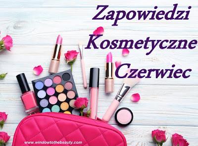 Zapowiedzi Kosmetyczne
