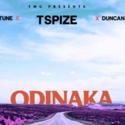 Music: Tspize ft Duncan Mighty & DJ Neptune - Odinaka (Mp3 Download)