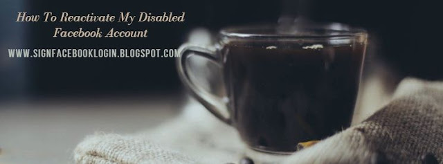 How To Reactivate My Disabled Facebook Account