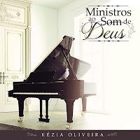 Baixar CD Ministros ao Som de Deus Kézia Oliveira