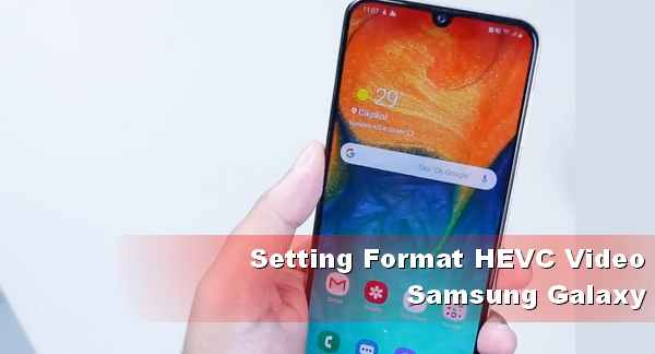 format video HEVC samsung galaxy