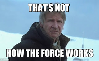 Star Wars Han Solo: That's not how the force works.