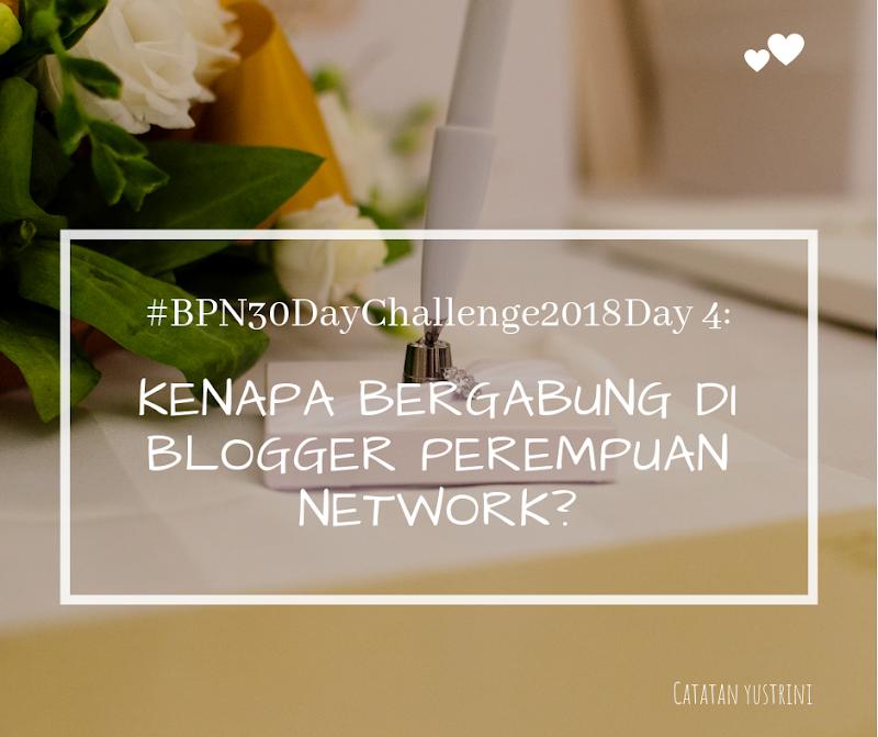 Day 4: Kenapa Bergabung di Blogger Perempuan Network?
