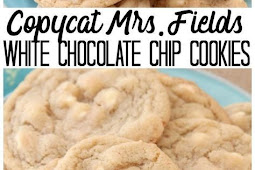 COPYCAT MRS.FIELDS WHITE CHOCOLATE CHIP COOKIES