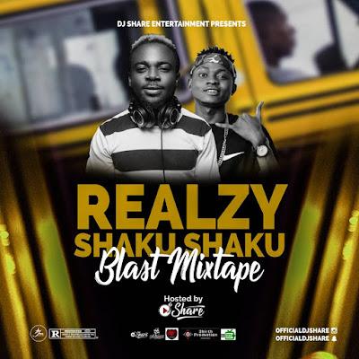 DJ SHARE – REALZY SHAKU SHAKU (BLAST MIXTAPE)