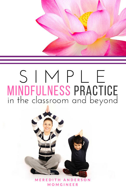 Try mindfulness practice with your kids in the classroom or at home! Mantras and exercises are included to get you started. | Meredith Anderson - Momgineer