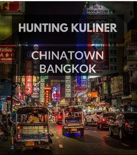 Wisata Kuliner enak di  Chinatown Bangkok