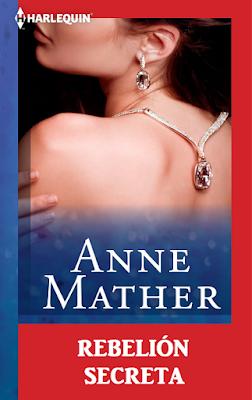 Anne Mather - Rebelión Secreta