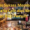 Tips Membuka Bisnis Kafe Dengan Modal Kecil