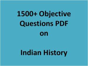 1500+ HISTORY OBJECTIVE QUESTIONS WITH ANSWER