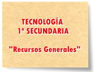 Recursos Generales de Tecnología de 1º de Secundaria