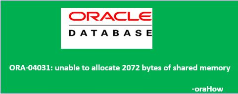 ORA-04031: unable to allocate bytes of shared memory during