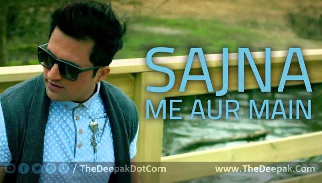 Saajna Falak | I Me Aur Main