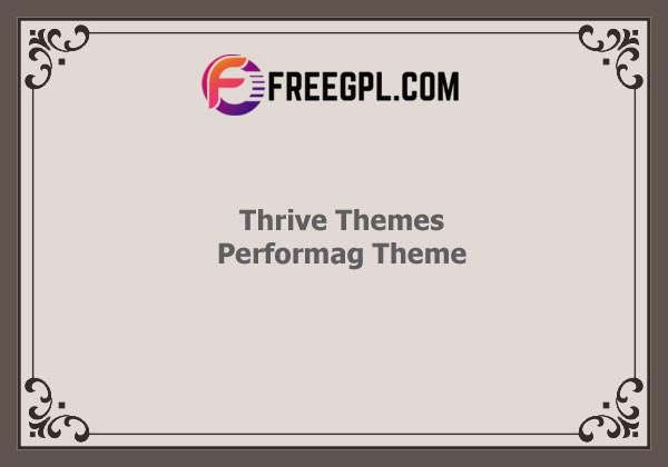 Thrive Themes Performag Theme Nulled Download Free