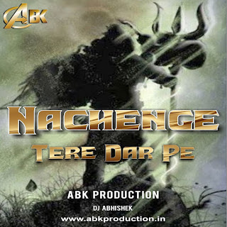Nachenge Tere Dar Pe [Abk Production] UNTAG