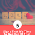 THE FIVE SERIES || 5 SIGNS THAT IT IS TIME TO GET OUT OF THAT RELATIONSHIP.