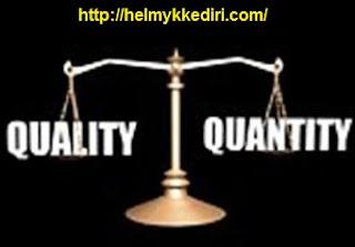 Mengutamakan kuantitas dari pada kualitas