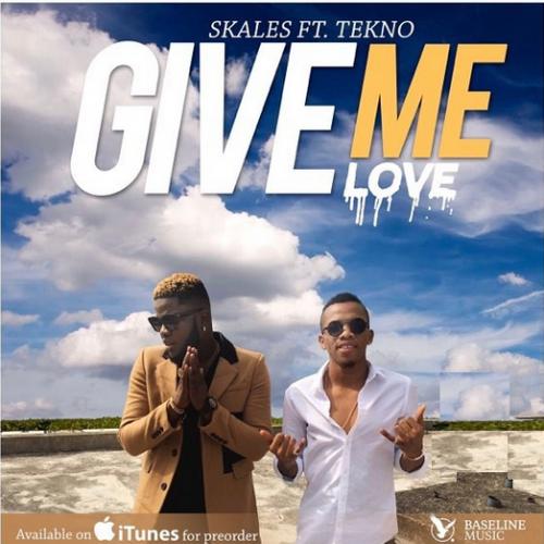 MUSIC: Skales Ft. Tekno – Give Me Love (Prod. Spellz)