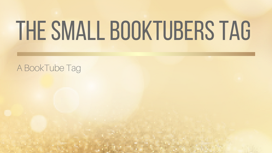 The Small Booktubers Tag