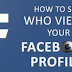 How to View who Views Your Facebook