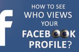 Is there A Way to Know who Views Your Facebook