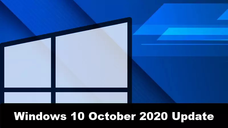 Windows 10 October 2020 Update (20H2) is now rolling out to seekers