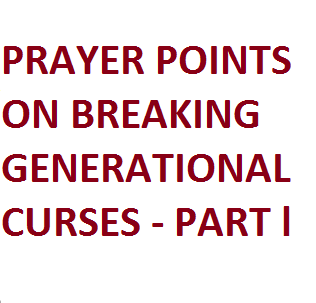 Welcome To I C  Ezeugwu Ministries: PRAYER POINTS ON BREAKING