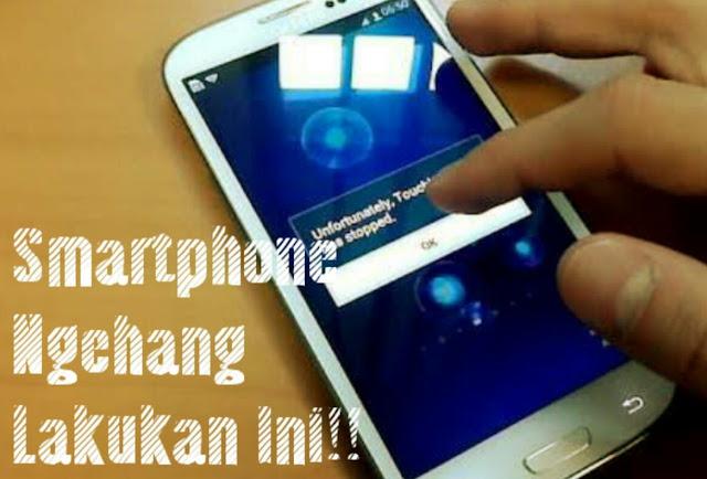 Cara Mengatasi Smartphone NgeHang Khusus Baterai Tanam