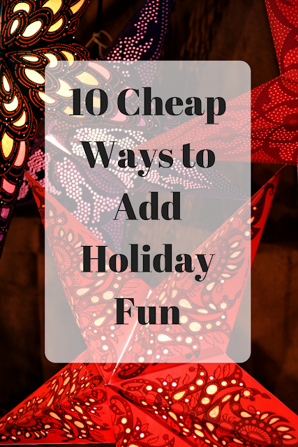 10 Affordable and Easy Ways to Add Holiday Fun