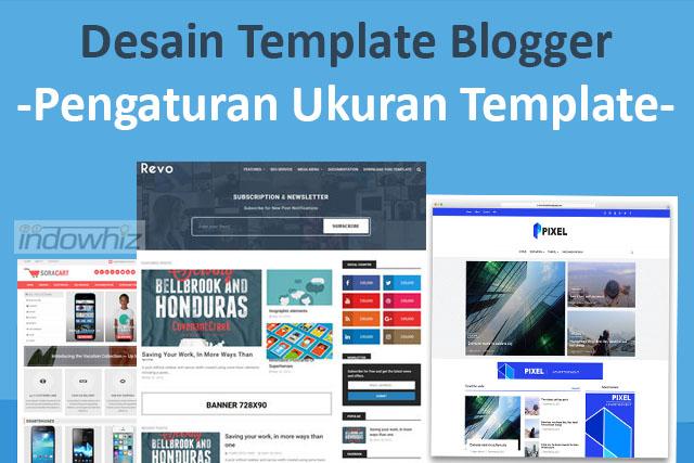 Desain Template Blogger: Pengaturan Ukuran Template