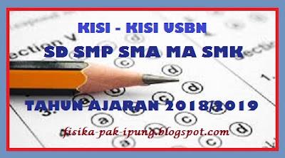 Kisi - Kisi USBN SMA MA K13 KTSP Tahun Ajaran 2018/2019