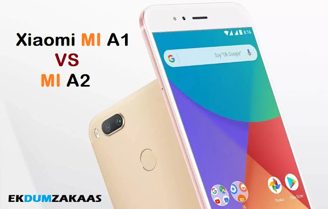 xiaomi mi a1 vs xiaomi mi a2 price and specification