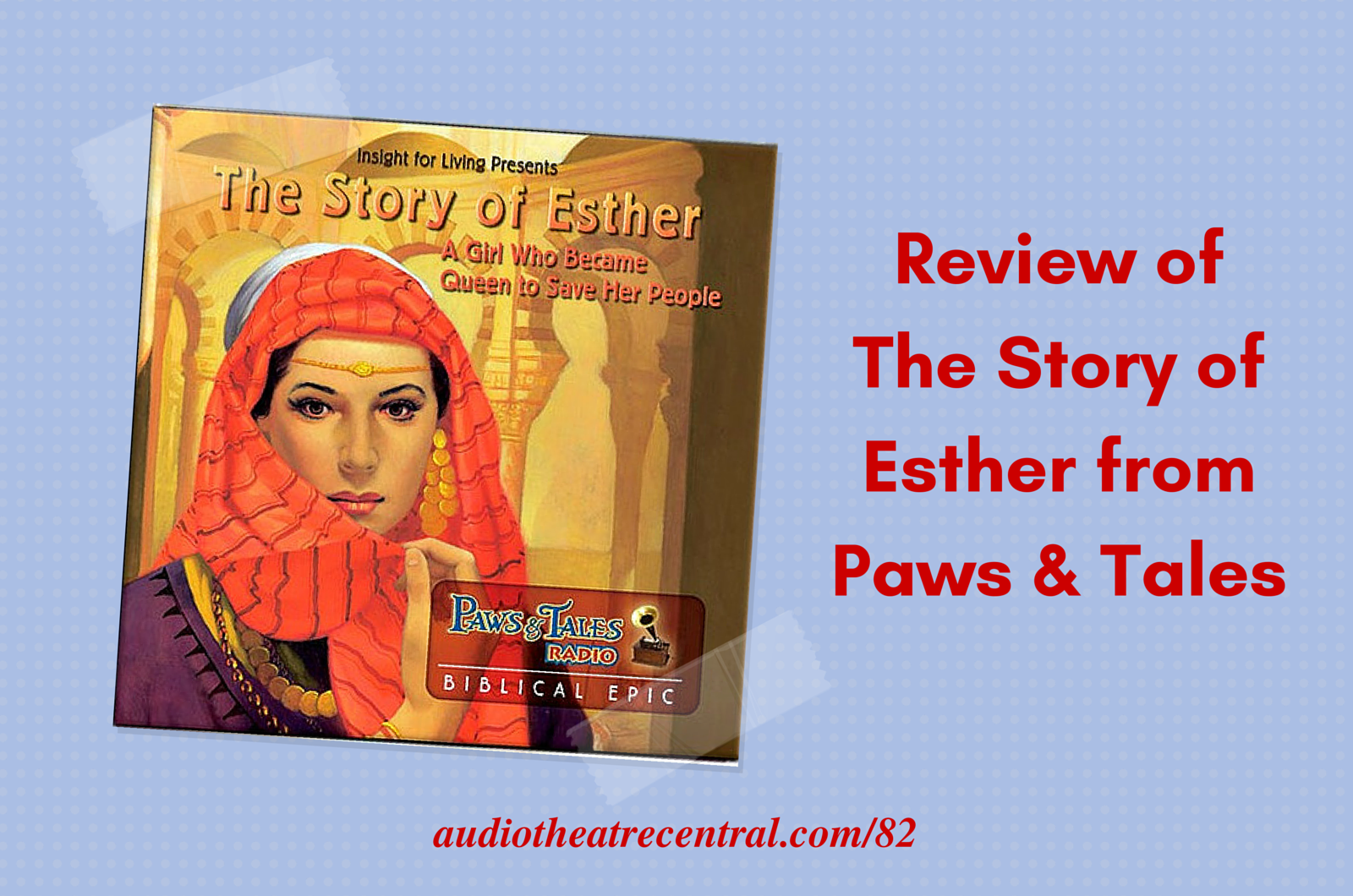 atc82 review of the story of esther from paws u0026 tales audio