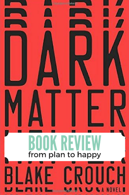 Dark Matter by Blake Crouch is a sci-fi thriller that will have you turning pages like crazy!