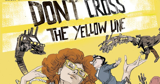 DON'T CROSS THE YELLOW LINE