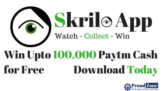 Skrilo app: Win upto Rs.1 lakh free paytm cash reward