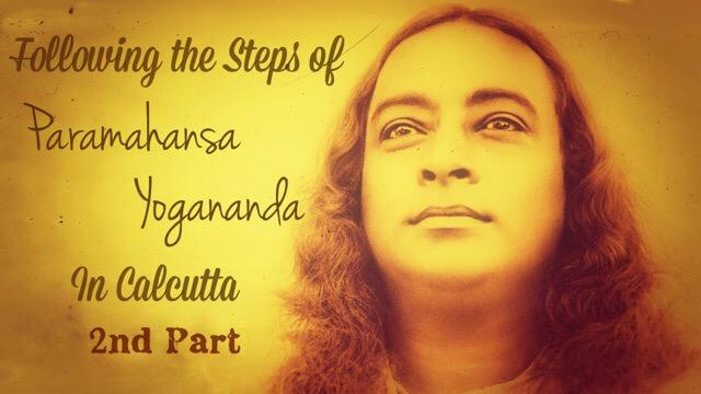 Paramahansa Yogananda Calcutta Pilgrimage