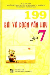 199 Bài Và Đoạn Văn Hay Lớp 7 - Lê Anh Xuân