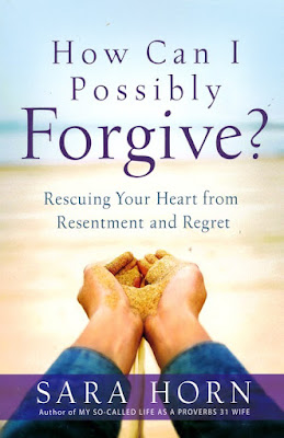 How Can I Forgive by Sara Horn on Daily Favor Blog