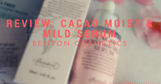 Review: Cacao Moist & Mild Serum