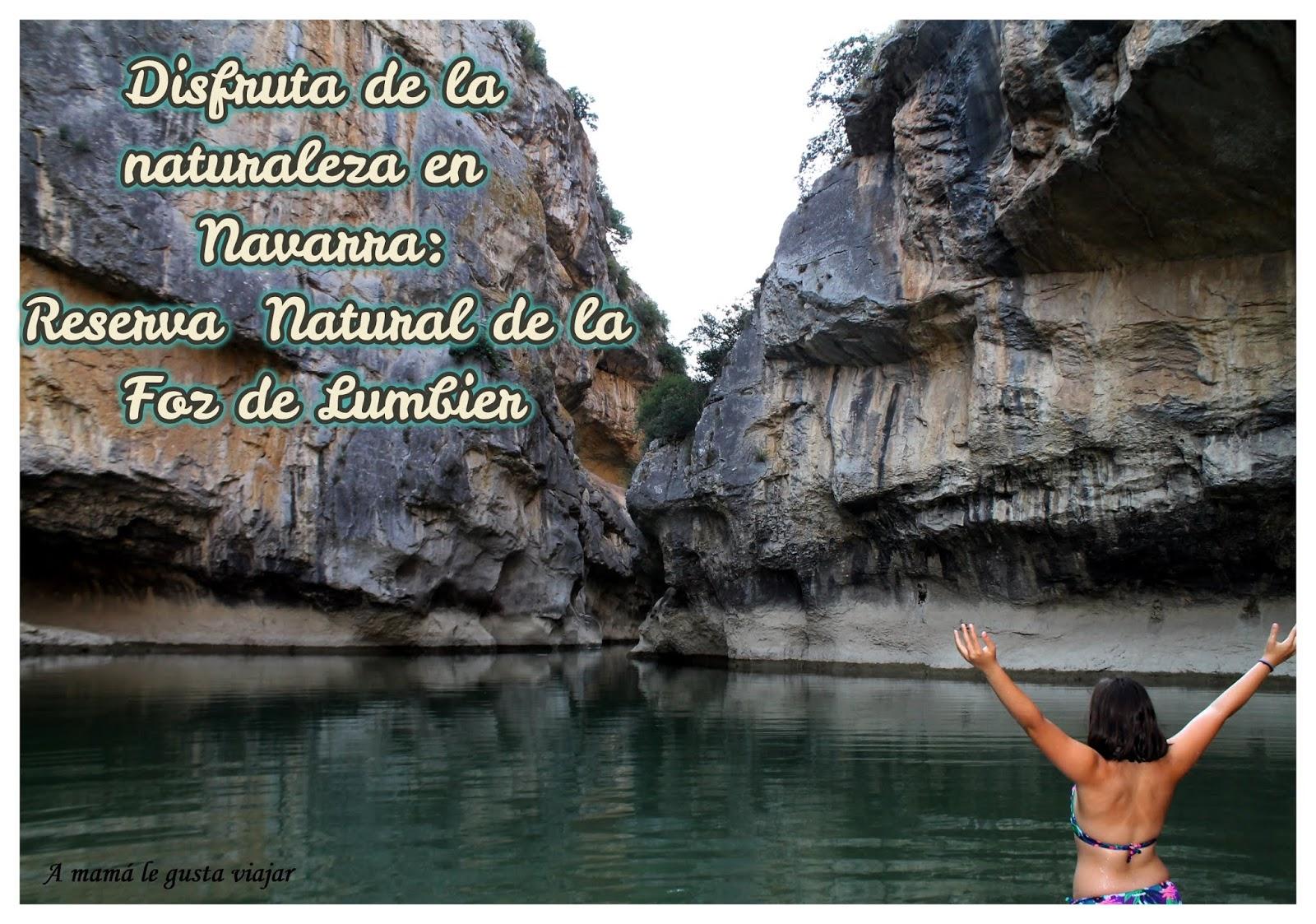A Mamá Le Gusta Viajar Reserva Natural De La Foz De Lumbier