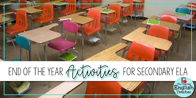 End of the year activities for the middle school and high school English classroom