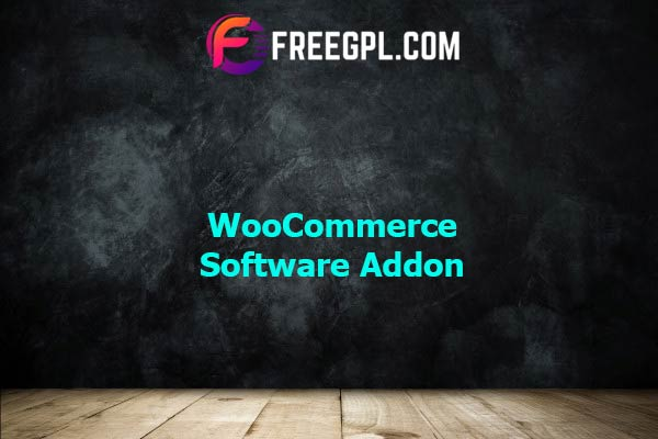 WooCommerce Software Addon Nulled Download Free