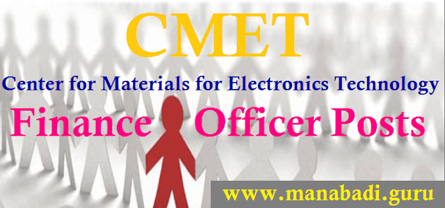 latest jobs, Finance Officer Posts, CMET Recruitmnt, Recruitment, Center for Materials for Electronics Technology