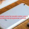 5 Duduk Masalah Hp  Xiami Redmi Note 4 Yang Aku Alami Ketike Pertama Kali Digunakan