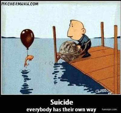 every body has their own way of suicide